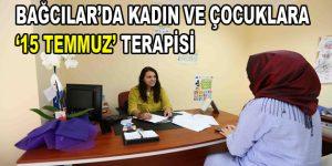 Bağcılar'da kadın ve çocuklara 15 Temmuz terapisi