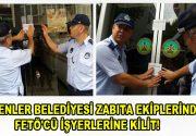 Esenler Belediyesi Zabıta Ekiplerinden FETÖ'cü işyerlerine kilit!