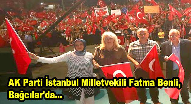 AK Parti İstanbul Milletvekili Fatma Benli, Bağcılar'da…