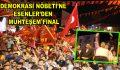 Demokrasi Nöbeti'ne Esenler'den Muhteşem Final