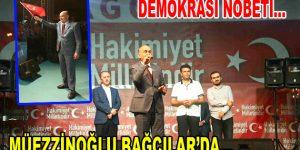 Mehmet Müezzinoğlu Bağcılar'da Demokrasi Nöbetine Katıldı