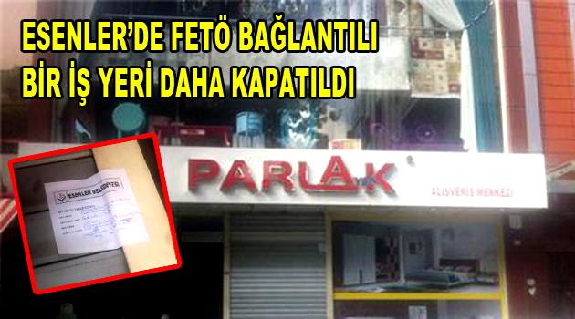 Esenler'de FETÖ bağlantılı iş yerleri kapatılmaya devam ediyor