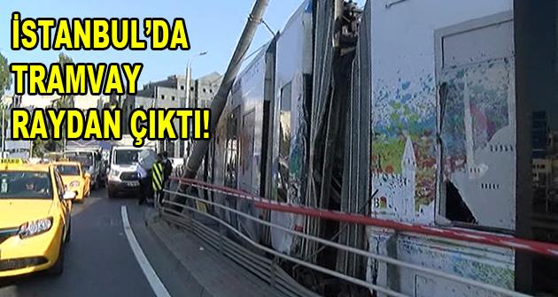 Merter'de tramvay raydan çıktı