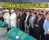 Osman Develioğlu'nun acı günü
