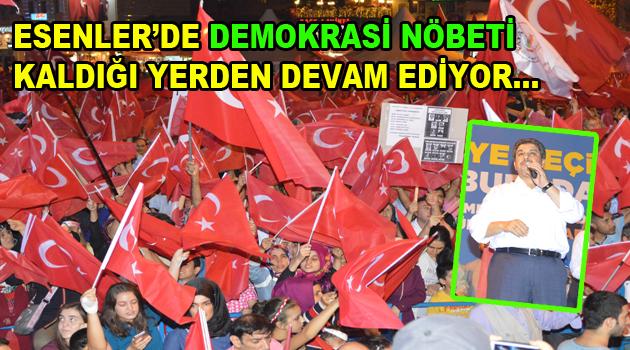 Esenler'de Demokrasi Nöbeti'ne devam…