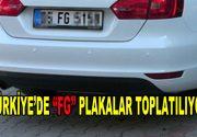 """Türkiye'de """"FG"""" plakalar toplatılıyor"""