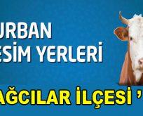 BAĞCILAR'DA KURBAN KESİM YERLERİ
