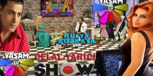 CELAL YARICI SHOW YAŞAM TV'DE