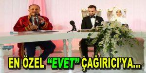 """En özel """"EVET"""" Çağırıcı'ya…"""