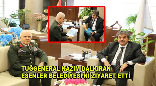 Tuğgeneral Kazım Dalkıran Esenler Belediyesi'ni ziyaret etti