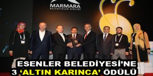Esenler Belediyesi'ne 3 Altın Karınca ödülü