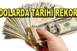 Dolar tarihi rekor gördü!
