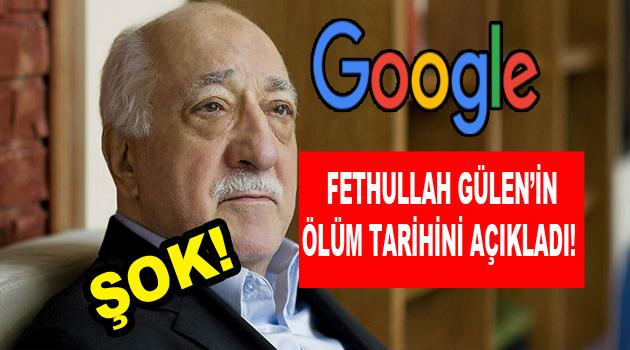 Google Fethullah Gülen'in ölüm tarihini açıkladı!