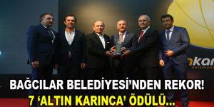 Bağcılar Belediyesi'ne 7 'Altın Karınca' ödülü