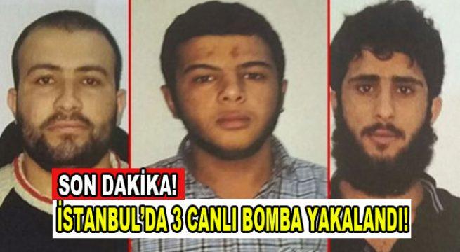 İstanbul'da 3 canlı bomba yakalandı!