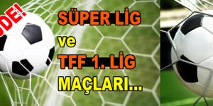 Süper Lig ve TFF 1. Lig maçlarının yayın hakları belli oldu