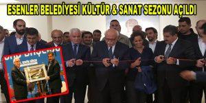 Esenler Belediyesi Kültür & Sanat Sezonu Bakan Avcı'nın katılımıyla açıldı