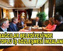 Bağcılar Belediyesi'nde Toplu İş Sözleşmesi imzalandı