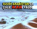 Suudi Arabistan'da çöle kar yağdı