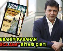 """İbrahim Karahan-""""ERİCA ANA"""" (Çanakkale'nin Beyaz Meleği) kitabı çıktı!"""