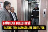 Bağcılar'da asansörler denetleniyor