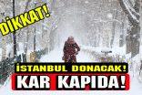 İstanbul'a dondurucu soğuklar geliyor
