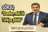 """Göksu; """"Esenler, mini bir Türkiye gibidir"""""""
