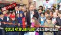 """""""Çocuk Kitapları Fuarı"""" açılış töreni-(Video Haber)"""