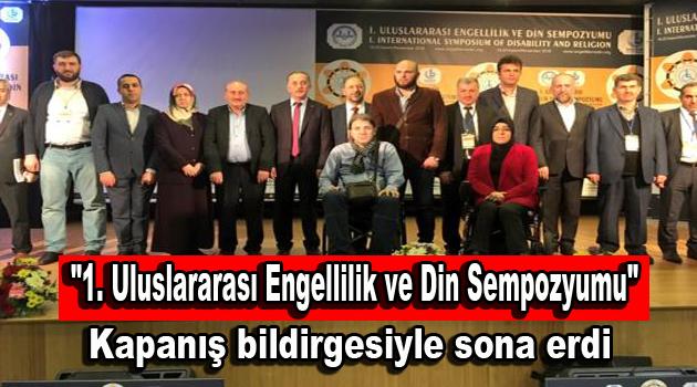 """""""1. Uluslararası Engellilik ve Din Sempozyumu"""" sona erdi"""