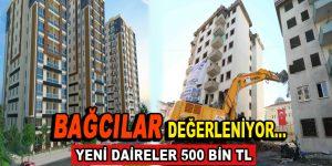 Bağcılar'da yeni daireler 500 Bin Lira