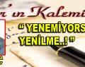 """""""Yenemiyorsan Yenilme..!"""" – Faysal ELKOCA"""