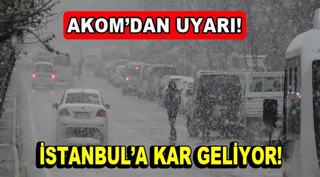 AKOM'dan İstanbul için kar uyarısı!