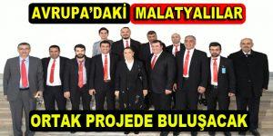 Avrupa'daki tüm Malatyalılar ortak projede buluşacak