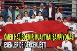 Ömer Halisdemir MuayThai Şampiyonası Esenler'de gerçekleşti