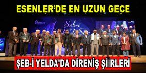 Esenler'de Şeb-i Yelda'da Direniş Şiirleri