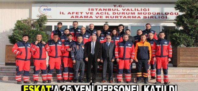 ESKAT'a 25 yeni personel katıldı