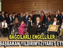 """""""Bağcılarlı engelliler Başbakan Yıldırım'ı ziyaret etti"""""""