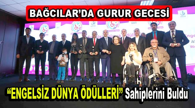 """""""Engelsiz Dünya Ödülleri"""" Bağcılar'da sahiplerine verildi"""