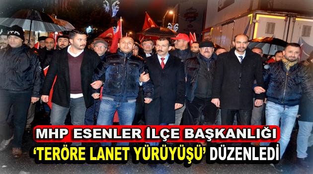 MHP Esenler İlçe Başkanlığı, teröre karşı yürüdü