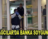 Bağcılar'da silahlı banka soygunu