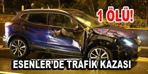 Esenler'de Trafik Kazası, 1 Ölü