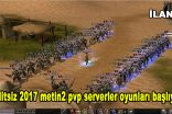 Editsiz 2017 metin2 pvp serverler oyunları başlıyor