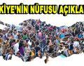 Türkiye'nin yeni nüfus rakamı açıklandı