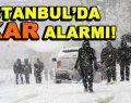 Meteoroloji uyardı, İstanbul'a Kar geliyor!
