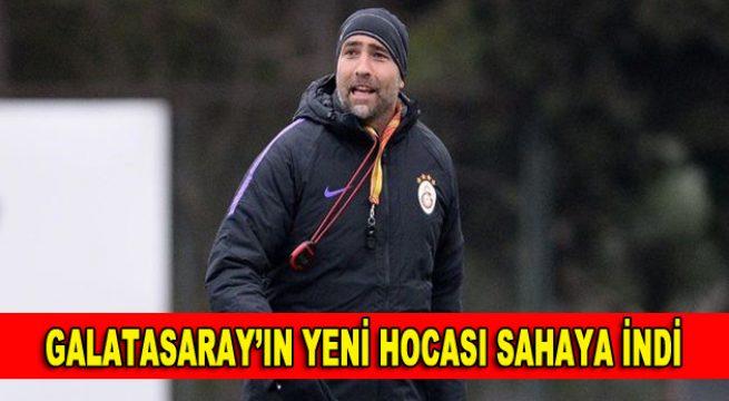 Galatasaray'ın yeni hocası sahaya indi