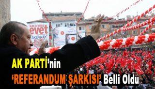 AK Parti'nin referandum şarkısı belli oldu