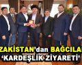 Kazakistan'dan Bağcılar'a kardeşlik ziyareti