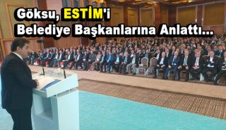 Göksu, ESTİM'i Belediye Başkanlarına anlattı
