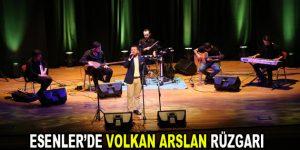 Esenler'de Volkan Arslan rüzgarı