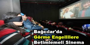 Bağcılar'da görme engellilere betimlemeli sinema